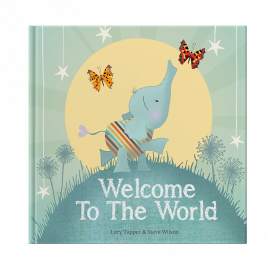 Welcome To The World hardback children's book