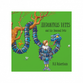 Hieronymus Betts and His Unusual Pets by M.P.Robertson